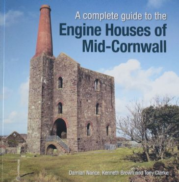 A complete guide to the Engine Houses of Mid-Cornwall, by Damian Nance, Kenneth Brown & Tony Clarke